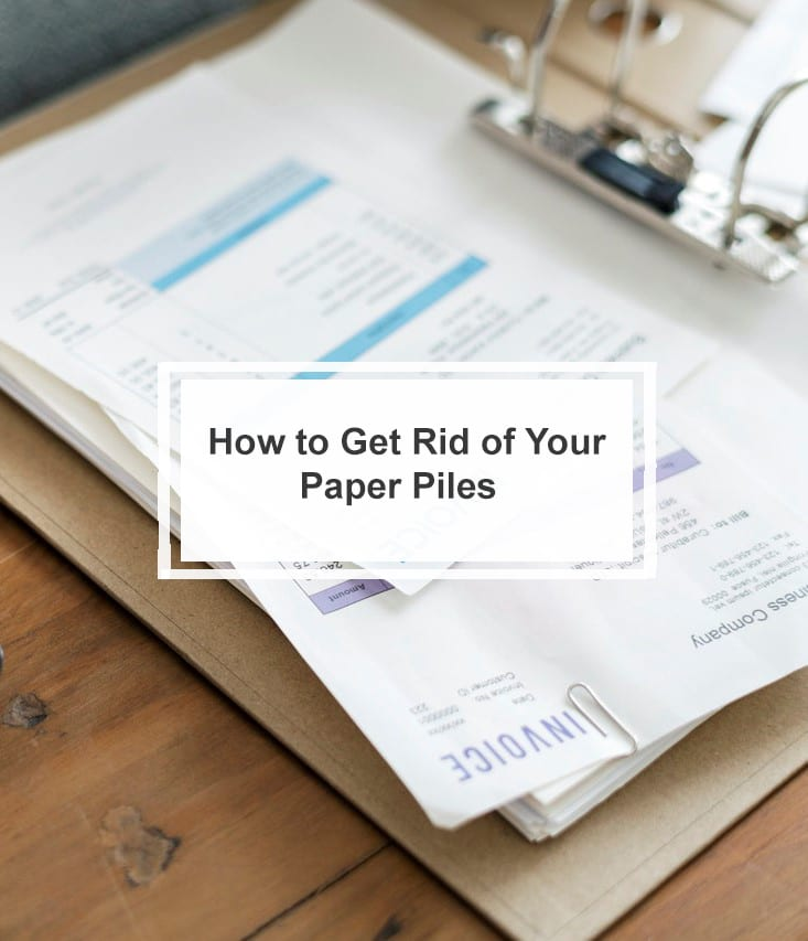 6 MUST HAVE TIPS TO REDUCE YOUR PAPER PILES